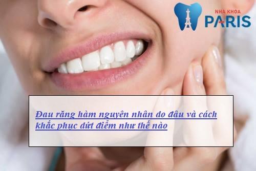Đau răng hàm do đâu